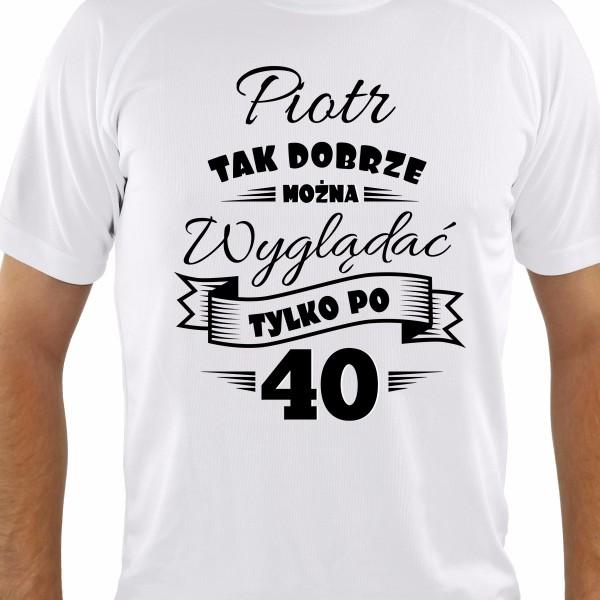 0036ed73cb8e43 Koszulka z nadrukiem prezent dla Niego na 40 urodziny