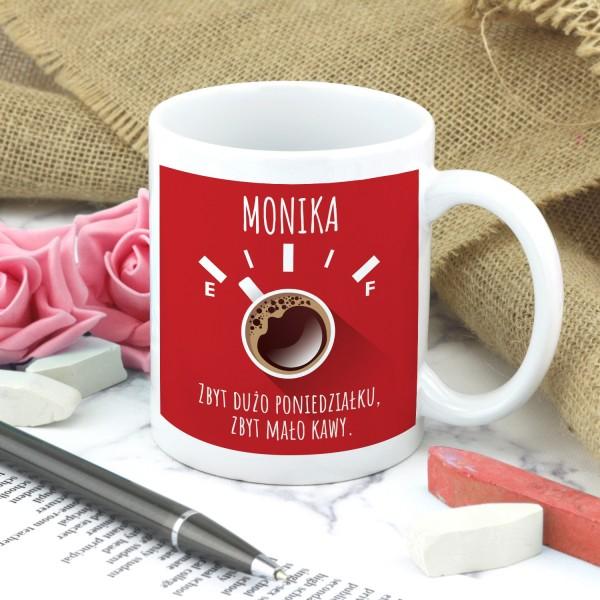 5e4ac699e56dba Kubek z nadrukiem Zbyt Mało Kawy - upominek dla przyjaciółki na urodziny.  kubek z personalizacją zbyt mało kawy na prezent