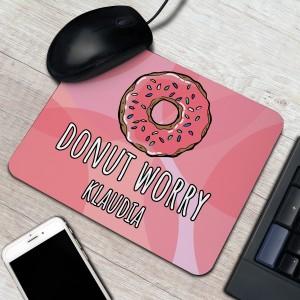 podkładka pod myszkę na prezent dla niej donut worry