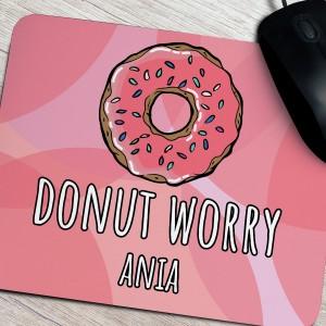 podkładka pod myszkę z imieniem na prezent donut worry