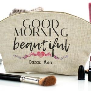 kosmetyczka z własnym nadrukiem Good Morning Beautiful na prezent na walentynki dla niej