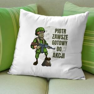 poduszka z nadrukiem na prezent dla żołnierza zawsze gotowy