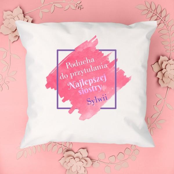 poduszka z napisem na prezent dla siostry do przytulania