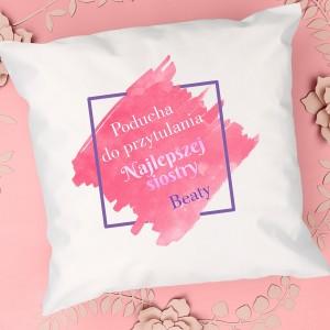poduszka z dedykacją na pomysł na prezent dla siostry do przytulania