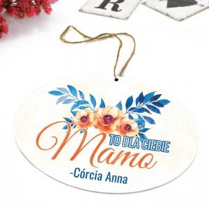 tabliczka z kolorowym nadrukiem, zawieszka i dedykacją na prezent dla mamy na urodziny